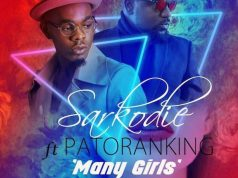"Sarkodie – ""Many Girls (Kankpe)"" ft. Patoranking"