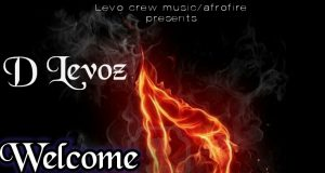 """D Levoz - """"Welcome"""" (Freestyle) (Prod. By Mujoza)"""