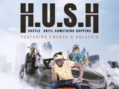 "Hush – ""Prayer & Hustle"" ft. kwanda & Khlassiq (Prod. By Ricore)"