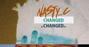 http://www.zedjams.com/wp-content/uploads/2017/11/Nasty_C_-_Changed.mp3