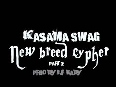 "Kasama Swag - ""New Breed Cypher Part Two"" (Prod. By Dj Baby)"