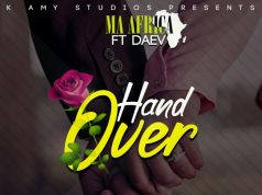 """Ma Africa ft. Daev – """"Hand Over"""" (Prod. By Big Bizzy)"""