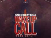 "Sarkodie – ""Wake Up Call (Road Safety)"" ft. Benji"