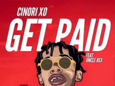 "Cinori XO - ""Get Paid"" ft. Uncle Rex"