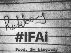 "Rudeboy – ""#IFAi"" (Prod. By King Rudy)"
