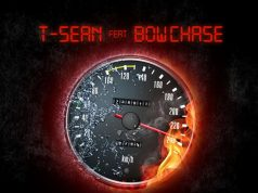 "T-Sean – ""Speedometer Burn Up"" ft. Bow Chase"