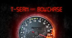 """T-Sean – """"Speedometer Burn Up"""" ft. Bow Chase"""