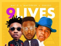 "May D – ""9 Lives"" Ft. Oskido & Mayorkun"
