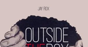 "SHORT REVIEW: Jay Rox – ""Out Side The Rox 2"""