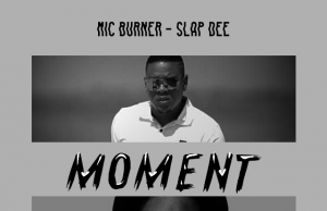"Mic Burner- ""Moment"" ft. SlapDee"