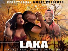 "Percieve - ""Laka"" ft. Mampi & Drifta Trek (Prod. By Jazzy Boy)"