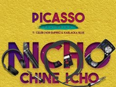 "Picasso - ""Nicho Chine Icho"" ft. YCeleb(408Empire) & Kablaka Blue (Prod. By Electric Hands)."