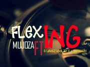 "Mujoza Ft. D Levoz, Coolzy F & Genessiah – ""Flexing"""