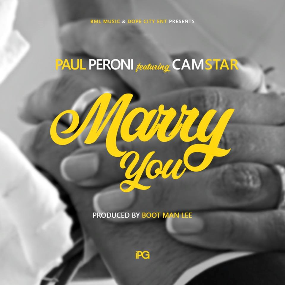 """Paul Peroni ft. Camstar - """"Marry You"""" (Prod. By Boot Man Lee)"""