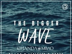 "Chanda Mbao ft. Da L.E.S, Laylizzy & Scott – ""The Bigger Wave"""