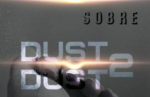 "MIX-TAPE: S.O.B.R.E – ""Dust 2 Dust"""