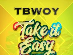 "VIDEO: TBwoy – ""Take It Easy"""