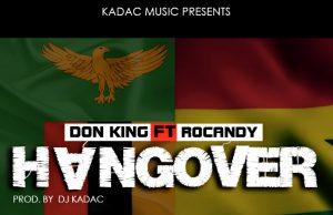 "Don King - ""Hangover"" Ft. Rocandy (Prod. By Kadac)"