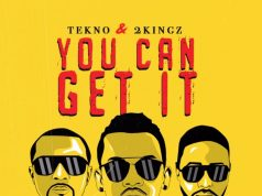 "VIDEO: Tekno x 2Kingz – ""You Can Get It"""