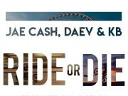 "Jae Cash Ft. Daev & KB – ""Ride or Die"" (LEAK)"