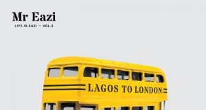"MIX-TAPE OUT NOW: Mr Eazi - ""Life Is Eazi Vol.2 – Lagos To London"""