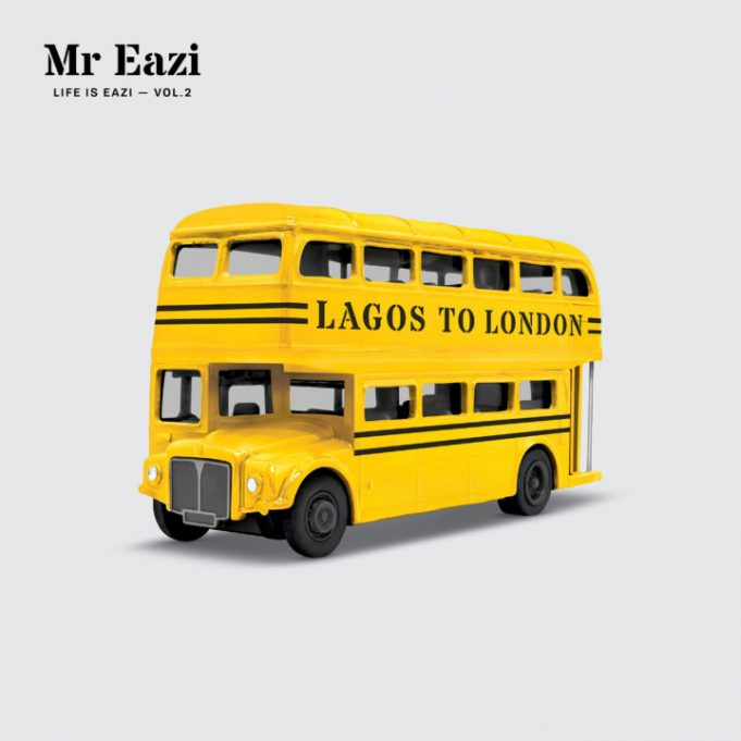 """MIX-TAPE OUT NOW: Mr Eazi - """"Life Is Eazi Vol.2 – Lagos To London"""""""