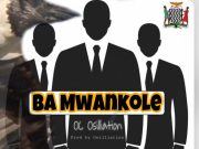"OC Osilliation – ""Ba Mwankole"""