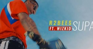 "VIDEO: R2bees Ft. Wizkid – ""SUPA"""