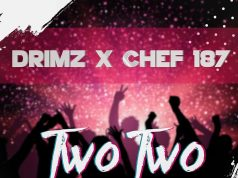 "Drimz ft. Chef 187 – ""Two Two"""