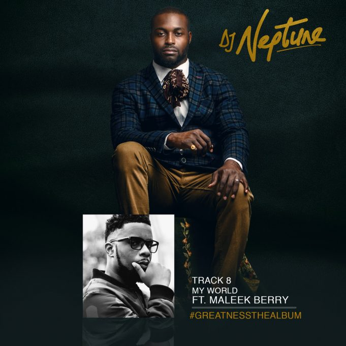 "DJ Neptune ft. Maleek Berry – ""My World"""
