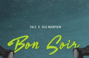 "Falz Ft. Olu Maintain – ""Bon Soir"" (Prod. By Sess)"