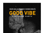 "Muzo AKA Alphonso, Shinko ft. Kantu – ""Good Vibe"""