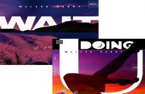 "Maleek Berry – ""Doing U & Wait"""