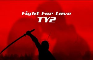 "Ty2 – ""Fight For Love"""
