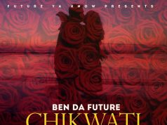 "Ben Da Future ft. CQ- ""Chikwati"""