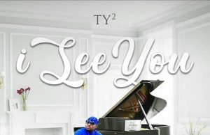 """Ty2 – """"I See You"""""""
