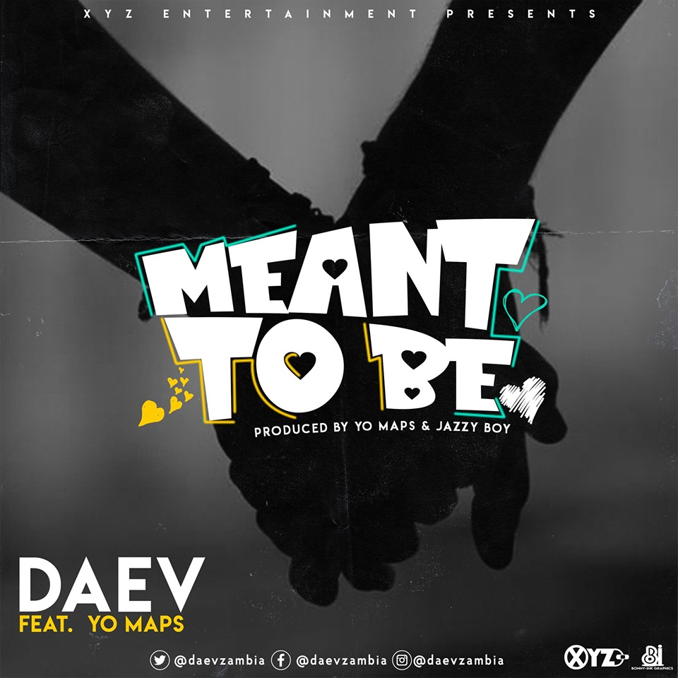 """Daev Ft. Yo Maps - """"Meant To Be"""""""