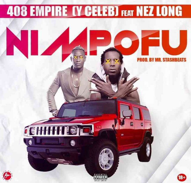 "Y Celeb (408 Empire) ft. Nez Long – ""Nimpofu"""