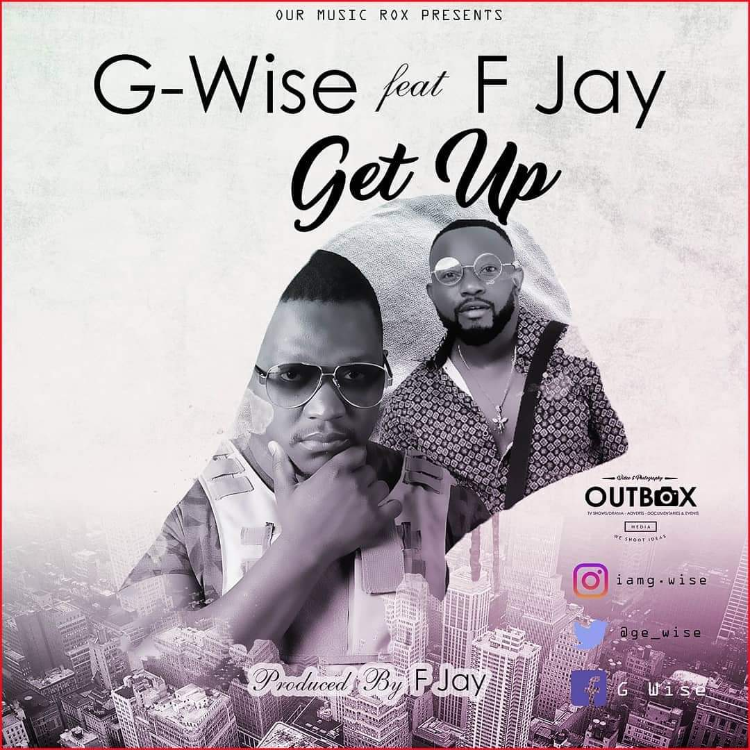 """Download - G-Wise ft. FJay - """"Get Up"""" (Prod. By Fumbani)"""