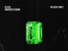 "Dj Flex x Umusepela Crown – ""The Heist Part 1"" [Audio]"