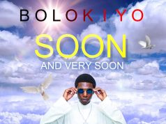 "Bolokiyo – ""Soon And Very Soon"" [Audio]"