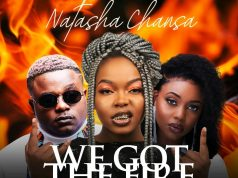 "Natasha Chansa ft. Cleo Ice Queen & T-Sean - ""We Got The Fire"" (Prod. By KB) [Audio]"