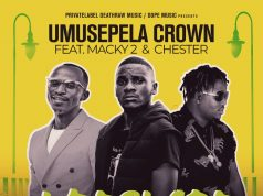 "Umusepela Crown ft. Macky2 x Chester – ""I Declare (Remix)"" [Audio]"