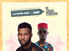 "Limoblaze ft. Pompi - ""No Longer Stressing"" [Audio]"