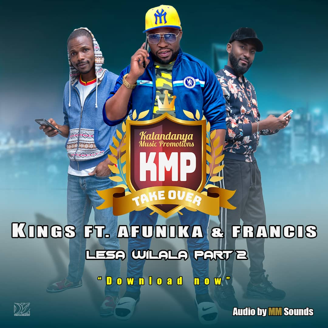 """Kings M. Malembe follows up the second offer to his recent successful single called """"Lesa Wilala"""", this one is Part 2 and it features the Eye of Eagle AKA Afunika & Francis."""