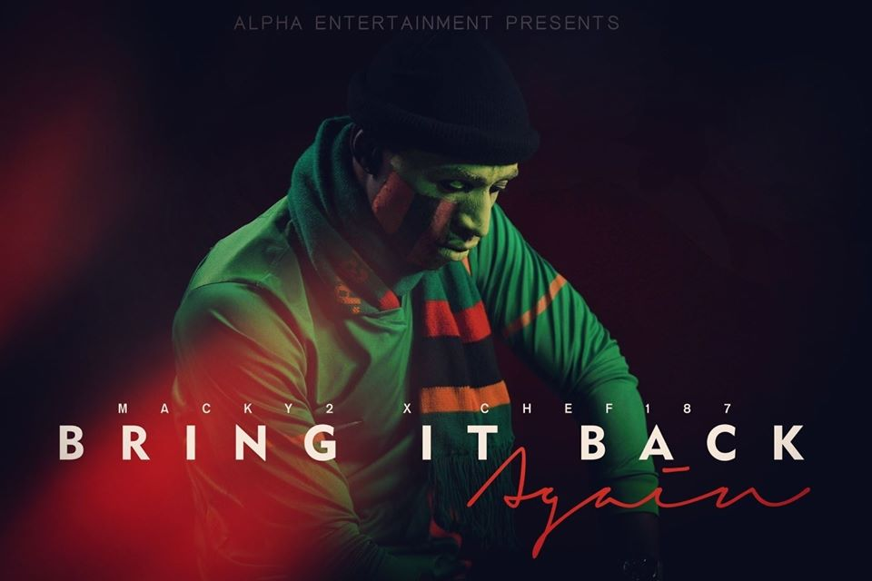 """Download Macky 2 ft. Chef 187 – """"Bring It Back Again"""""""