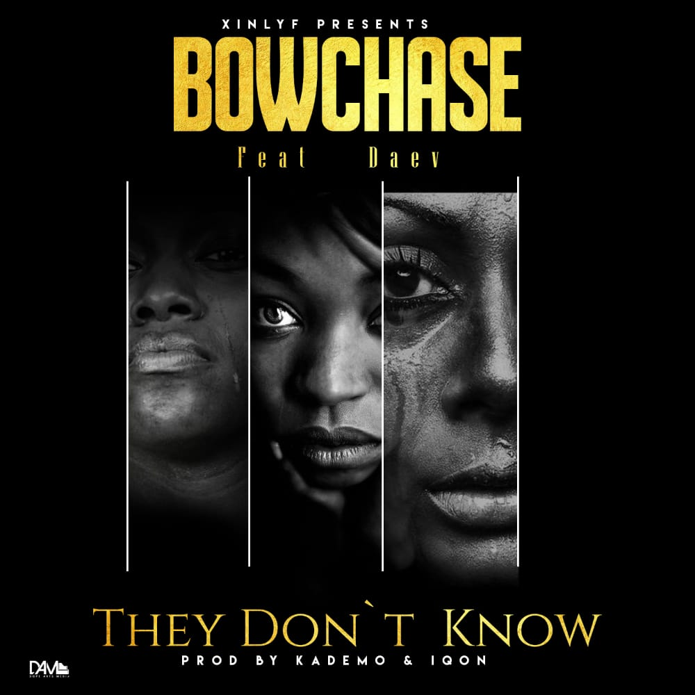 """Bow Chase X Daev – """"They Don't Know"""""""