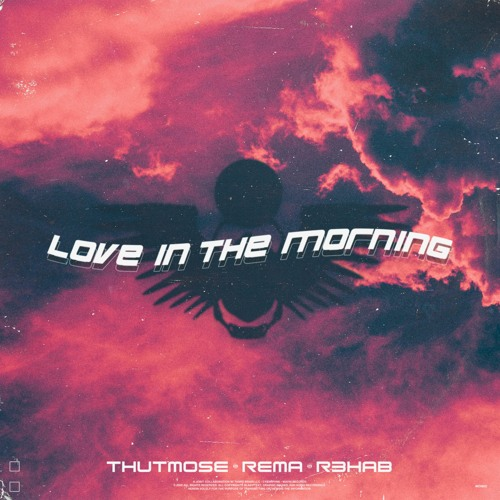 """Thutmose, Rema & R3HAB - """"Love in the Morning"""" DOWNLOAD"""