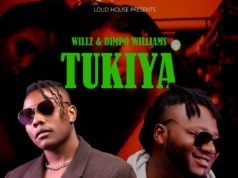 "DOWNLOAD Willz & Dimpo Williams – ""Tukiya"" Mp3"