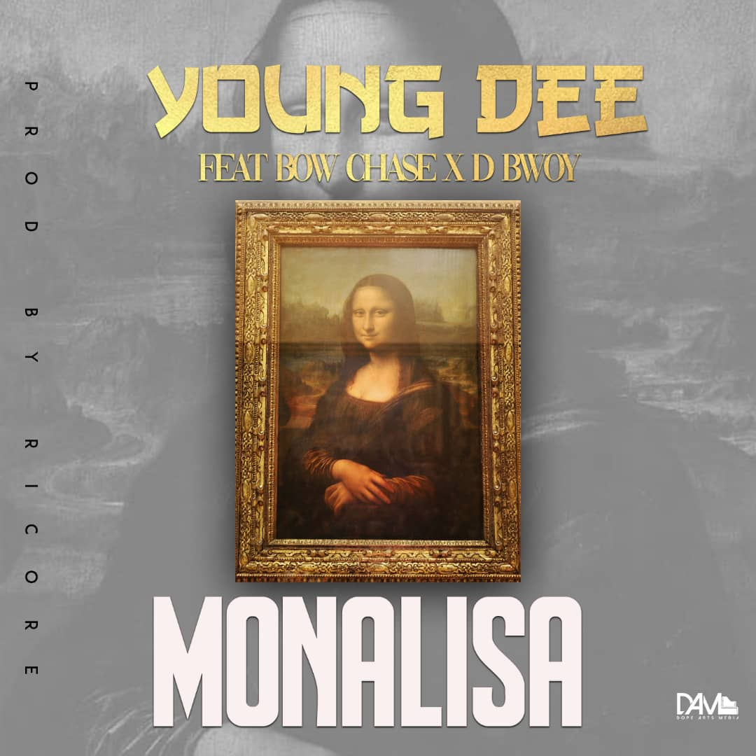 """DOWNLOAD Young Dee ft. Bow Chase & D Bwoy Tellem – """"Monalisa"""" Mp3"""